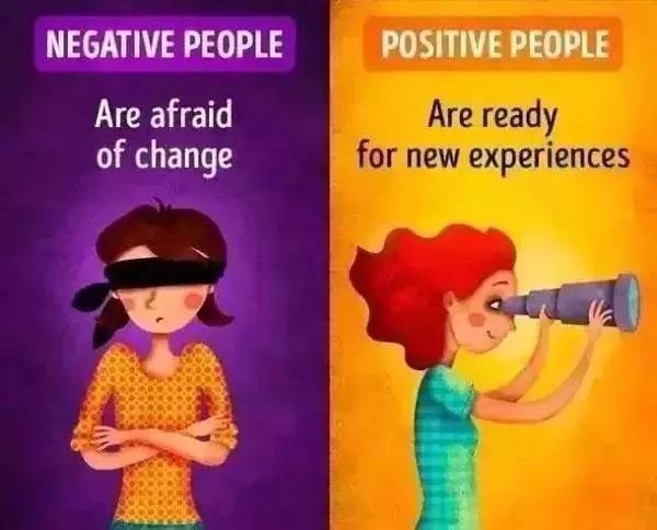 负面的人害怕改变, 正面的人则欢迎新的机会到来。